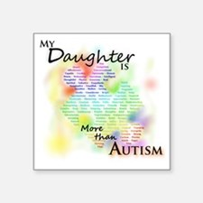 "morethanautism2-DAUGHTER Square Sticker 3"" x 3"""