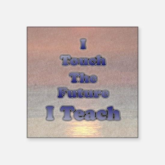 "I_TEACH_square Square Sticker 3"" x 3"""