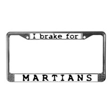 I Brake for Martians License Plate Frame