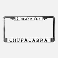 I Brake for Chupacabra License Plate Frame