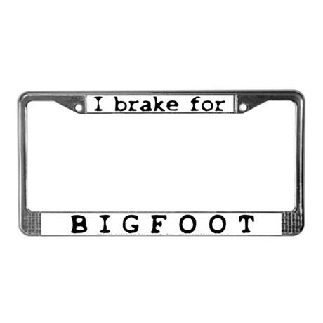 I Brake for Bigfoot License Plate Frame