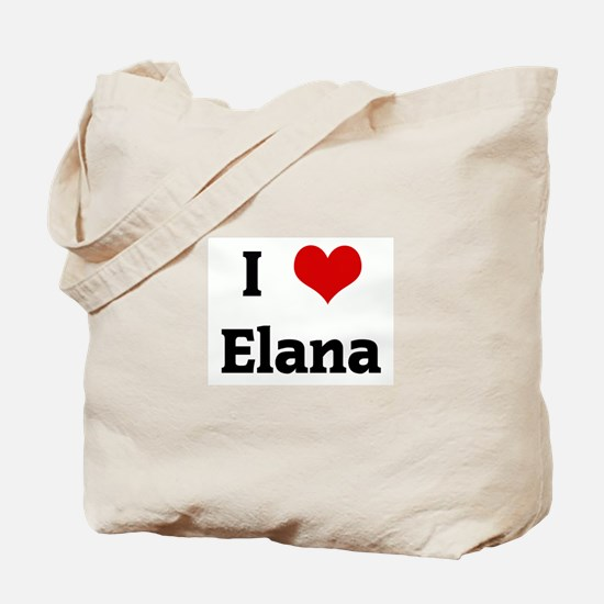 I Love Elana Tote Bag