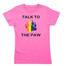 Talk to the paw Girl's Tee