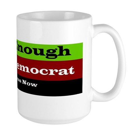 Had Enough Bumper Sticker Large Mug