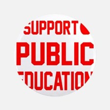 """I Support Public Education red letters 3.5"""" Button"""