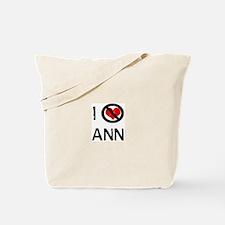 I Hate ANN Tote Bag