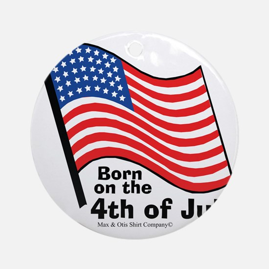 born-on-4th-of-july Round Ornament