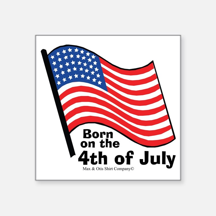 """born-on-4th-of-july Square Sticker 3"""" x 3"""""""