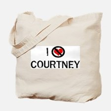 I Hate COURTNEY Tote Bag
