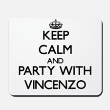 Keep Calm and Party with Vincenzo Mousepad