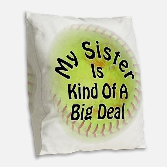Sister Big Deal Softball Burlap Throw Pillow