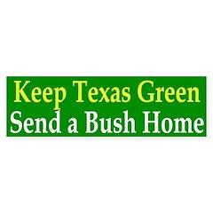 Keep Texas Green: Send a Bush Home