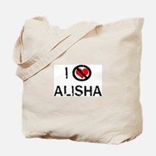 I Hate ALISHA Tote Bag