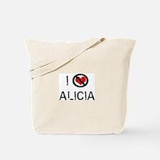 I Hate ALICIA Tote Bag