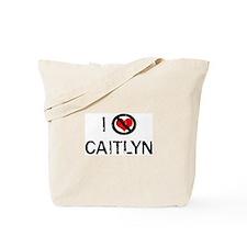 I Hate CAITLYN Tote Bag