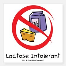 "lactose-intolerant Square Car Magnet 3"" x 3"""