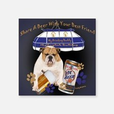 "Bulldog Share A Beer by Fri Square Sticker 3"" x 3"""
