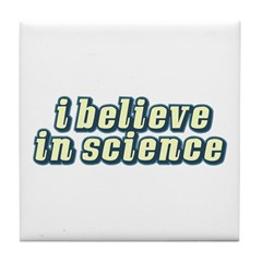 Believe in Science Tile Coaster