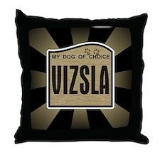 Vizsla My Dog of Choice Throw Pillow