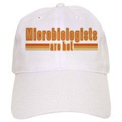 Microbiologists are Hot Baseball Cap