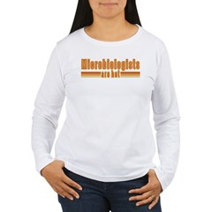 Microbiologists are Hot T-Shirt