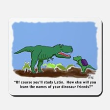 T-Rex learns Latin. Mousepad