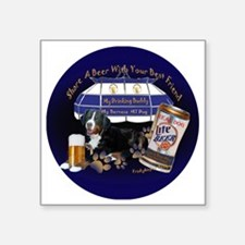 """Bernese Share A Beer round Square Sticker 3"""" x 3"""""""