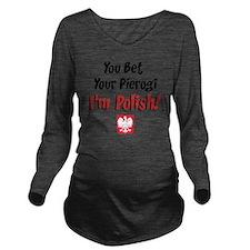 Bet Your Pierogi bab Long Sleeve Maternity T-Shirt