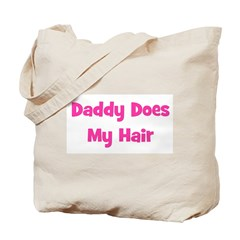 Daddy Does My Hair - Pink Tote Bag