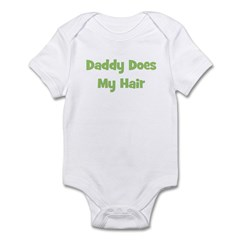 Daddy Does My Hair - Green Infant Bodysuit