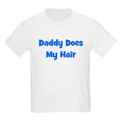Daddy Does My Hair - Blue Kids T-Shirt
