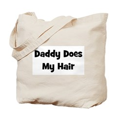 Daddy Does My Hair - Black Tote Bag