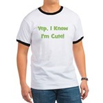 Yep, I Know I'm Cute! Green Ringer T
