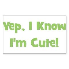 Yep, I Know I'm Cute! Green Rectangle Decal