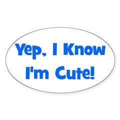 Yep, I know I'm cute! Blue Oval Decal