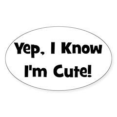 Yep, I know I'm cute! Black Oval Decal