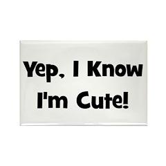 Yep, I know I'm cute! Black Rectangle Magnet