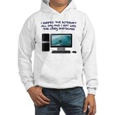 I Surfed The Internet All Day Sh Hoodie