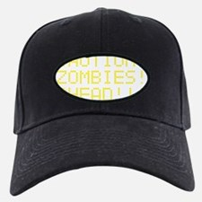 zombies_ahead Baseball Hat