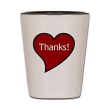 My heart says Thanks! Shot Glass