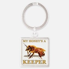 My Honey Is A Keeper Square Keychain