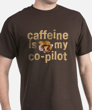 Caffeine is my Co-Pilot Coffee T-Shirt