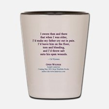 ope wounds quote3 Shot Glass