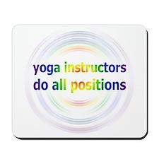 Yoga Instructors Do All Positions Mousepad