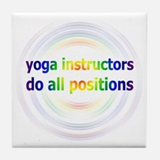 Yoga Instructors Do All Positions Tile Coaster