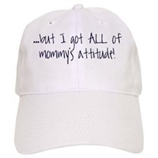 mommys attitude 2 Cap