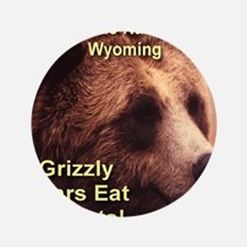 """grizzly_bears_eat_tourists 3.5"""" Button"""