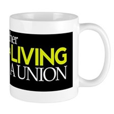 Rather Work for a Living Than Join a Un Mug