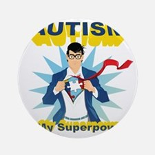 Autism is my Superpower! Round Ornament