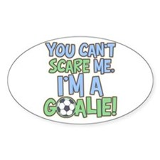 Can't Scare Goalie Oval Decal